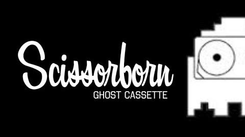 Ghost Cassette - Scissorborn (Lyrics) Scissors
