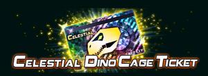 Celestial Dino Cage Ticket
