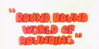 Round, Round World of Rounding