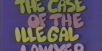 The Case of the Illegal Lawyer