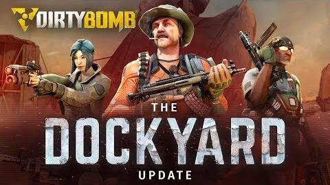 NEW MAP Dirty Bomb The Dockyard Update