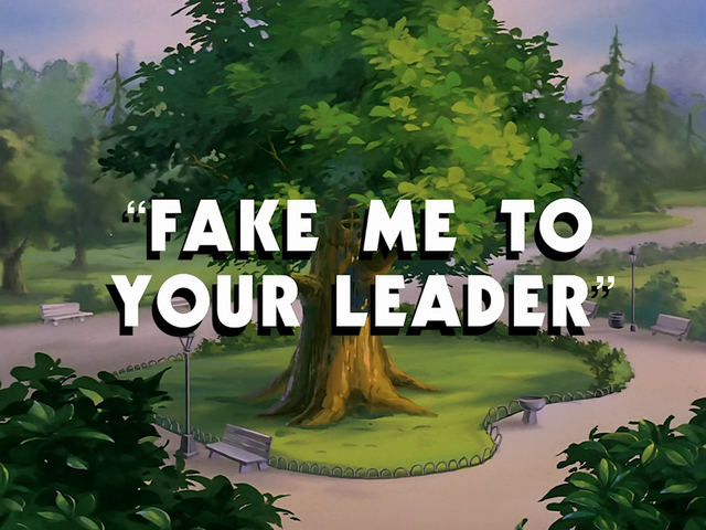File:Fake Me to Your Leader titlecard.png