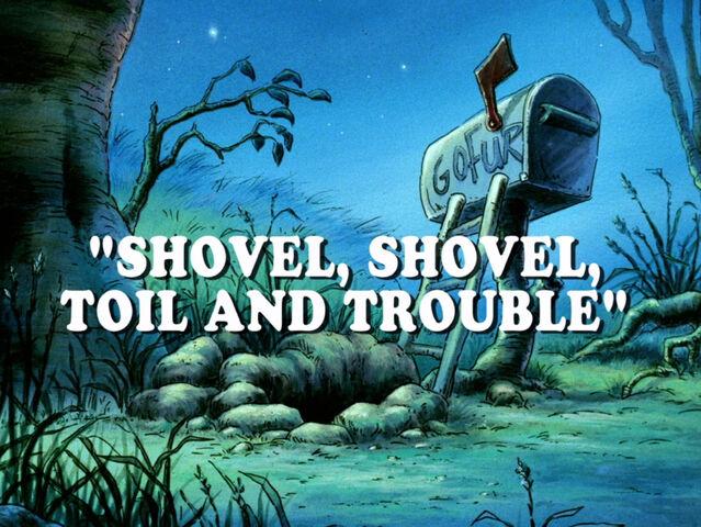 File:Shovelshoveltoilandtrouble.jpg