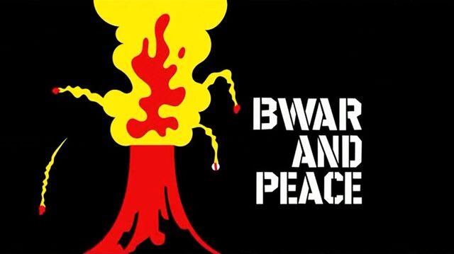 File:Bwarandpeace hqtitlecard.jpg