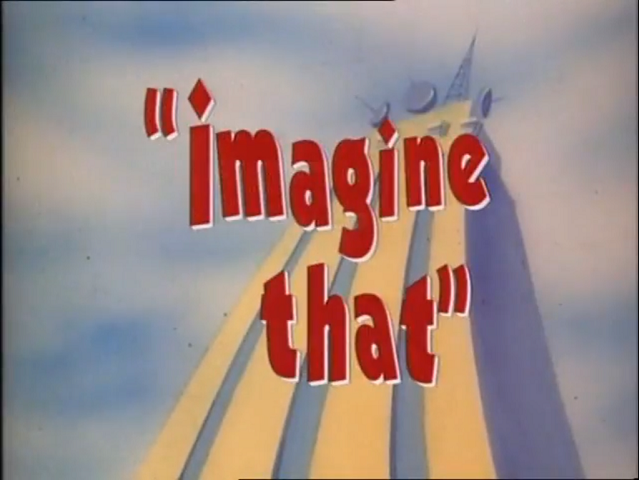 File:Imagine That Imagine That.png