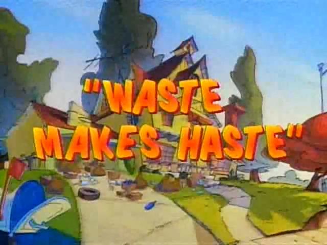 File:Waste Makes Haste.png