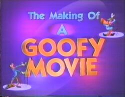 The Making of a Goofy Movie - Title Card