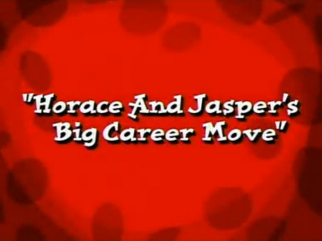 File:Horace and Jasper's Big Career Move.png