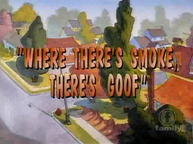 File:Where There's Smoke There's Goof.png