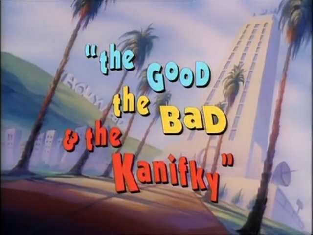 File:The Good, the Bad, & the Kanifky - Title.png