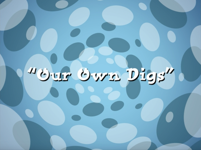 File:Our Own Digs.png
