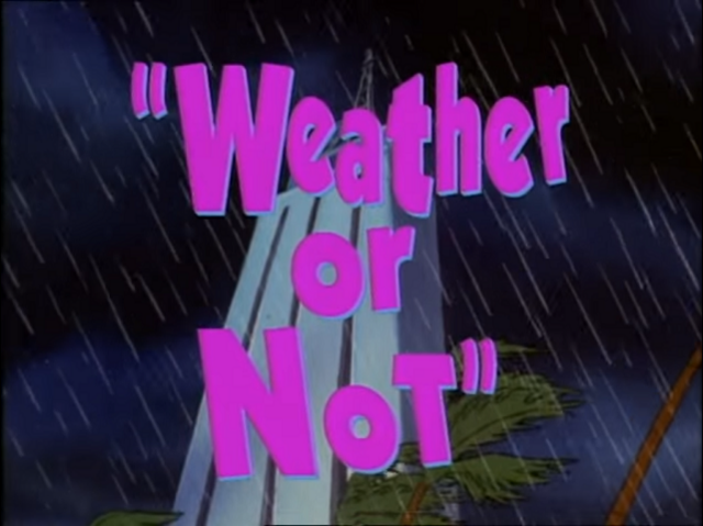 File:Weather or Not - Title.png