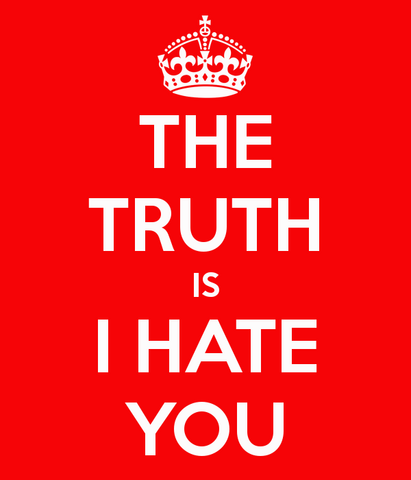 File:The-truth-is-i-hate-you.png