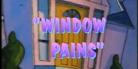 Window Pains