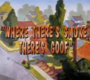 Where There's Smoke, There's Goof