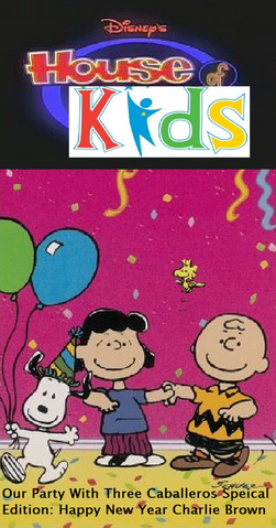 File:Disney's House of Kids - Our Party With Three Caballeros Special Edition- Happy New Year, Charlie Brown.png