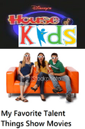 Disney's House of Kids - My Favorite Talent Things Show Movies 1