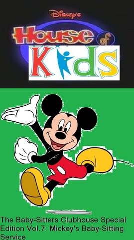 File:Disney's House of Kids - The Baby-Sitters Clubhouse Special Edition Vol.7 Mickey's Baby-Sitting Service.png