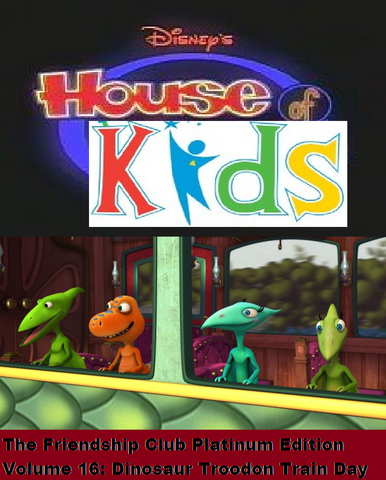 File:Disney's House of Kids - The Friendship Club Platinum Edition Volume 16- Dinosaur Troodon Train Day.png