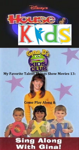 File:Disney's House of Kids - My Favorite Talent Things Show Movies 13- Come Along & Sing Along With Gina D's Kids Club.png
