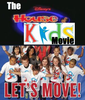 The Disney's House of Kids Movie - Let's Move!