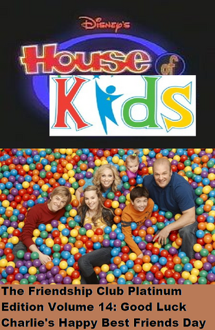 File:Disney's House of Kids - The Friendship Club Platinum Edition Volume 14- Good Luck Charlie's Happy Best Friends Day.png