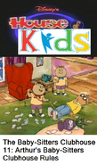 Disney's House of Kids - The Baby-Sitters Clubhouse 11 Arthur's Baby-Sitters Clubhouse Rules