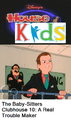 Disney's House of Kids - The Baby-Sitters Clubhouse 10 A Real Trouble Maker.png