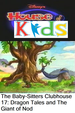 File:Disney's House of Kids - The Baby-Sitters Clubhouse 17 Dragon Tales and The Giant of Nod.png