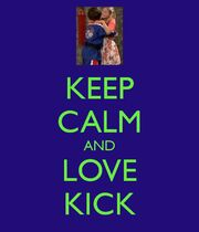 KEEP CALM AND LOVE KICK