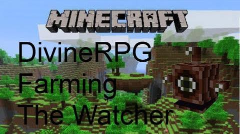 Minecraft - DivineRPG - Farming The Watcher-0