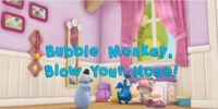 Bubble Monkey, Blow Your Nose!
