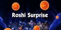 Roshi Surprise