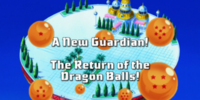 A New Guardian! The Return of the Dragon Balls!