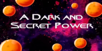 A Dark and Secret Power