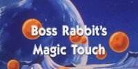 Boss Rabbit's Magic Touch