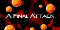 A Final Attack