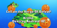 Cell on the Verge of Defeat! Krillin, Destroy Android 18!