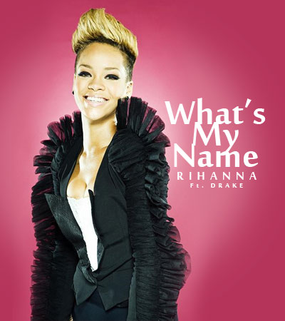 1982--Rihanna-Ft.-Drake---Whats-My-Name