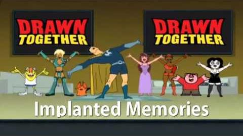 Drawn Together Soundtrack - Implanted Memories