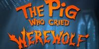 The Pig Who Cried Werewolf
