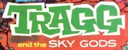 Tragg and the Sky Gods