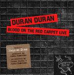 Blood on the red carpet live duran duran romanduran