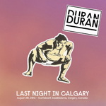 Last Night In Calgary wikipedia duran duran bootleg