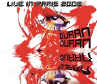 1 Recorded live at Zenith, Paris, France, June 1st, 2005. duran duran wikipedia