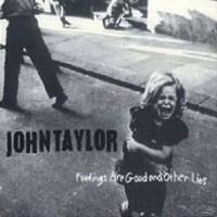 John Taylor Feelings Are Good Revolver