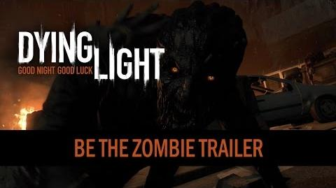 Dying Light - Be The Zombie Trailer