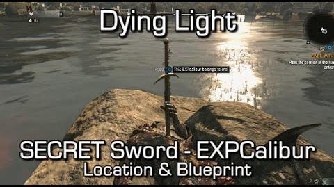 Dying Light - SECRET Sword EXPCalibur Location & Blueprint
