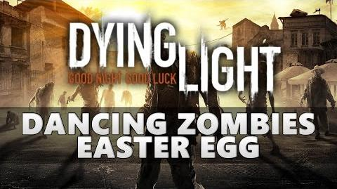 Dying Light Dancing Zombies Easter Egg