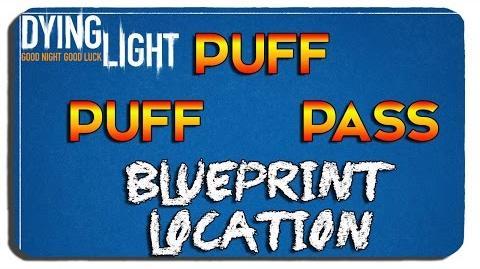 Dying Light Puff Puff Pass Blueprint Location
